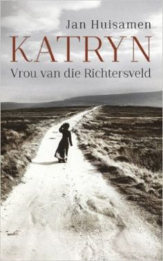 40 best boeke images on pinterest afrikaans book cover art and katryn vrou van die richtersveld afrikaans edition kindle edition by jan huisamen fandeluxe
