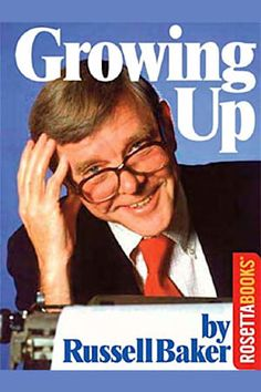 Buy Growing Up by Russell Baker and Read this Book on Kobo's Free Apps. Discover Kobo's Vast Collection of Ebooks and Audiobooks Today - Over 4 Million Titles! Growing Up Book, English, Coming Of Age, Classic Books, Great Books, Memoirs, Books To Read, Author, Book Challenge
