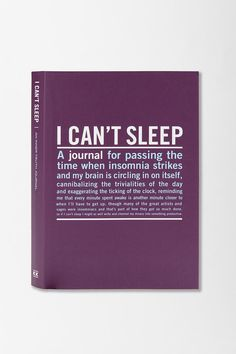 A bedside journal to write down those little things that run through your head when you just can't fall asleep!
