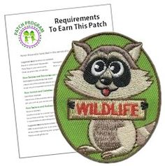Wildlife Fun Patch. If your Girl Scouts are wild about wildlife they will love this cute raccoon patch. Award it after a wildlife related trip or event. Download our free suggested requirements. Available at MakingFriends.com