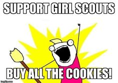 Support Girl Scouts,  Buy ALL the COOKIES! D Jango, Get Thin, Rad Tech, Family Research, Frank Zhang, Coconut Oil Uses, Coconut Flour, Piper Mclean, Jason Grace