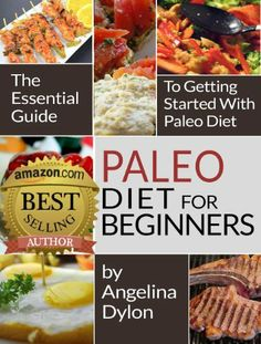Paleo Diet For Beginners: The Essential Guide to Getting Started with Paleo Diet! by Angelina Dylon, http://www.amazon.com/dp/B00ILYHJ88/ref=cm_sw_r_pi_dp_n1tDtb1CA7M0S