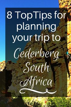 Traveling to Cederberg? These are my top 8 tips for planning any trip to the Cederberg in South Africa.