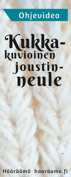Ohje: Kukkakuvioinen joustinneule neulotaan ilman apupuikkoa Knitting Socks, Knitting Stitches, Knitted Hats, Knitting Patterns, Knitting Videos, Handicraft, Knit Crochet, Diy And Crafts, How To Make