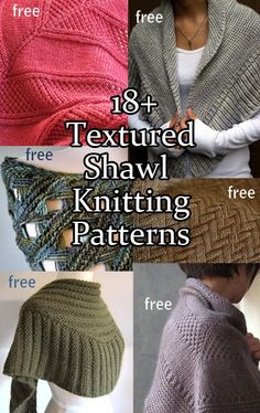 Textured Shawl Knitting Patterns - Most of the patterns are free. The beauty of these shawls comes from the texture created by different stitch patterns. Most are very easy patterns, showing that you don't have to have a complicated pattern to create a lovely shawl.                                                                                                                                                                                 More