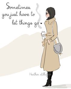 A veces solo tienes que dejar que las cosas vayan ...