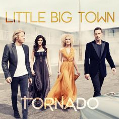"Floating high on their first ever No. 1 song on the Country Songs chart with ""Pontoon,"" Little Big Town continues to celebrate with the release of their fifth studio album, ""Tornado. Little Big Town Tornado, Little Big Town Pontoon, Country Music Artists, Country Songs, Country Girls, Top Country, Country Living, Country Videos, Modern Country"
