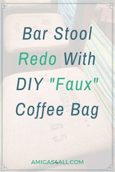 "Learn how you can personalize your home bar stools with burlap and stencils for a cool ""faux"" coffee bag look."