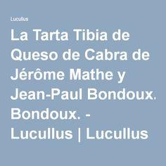La Tarta Tibia de Queso de Cabra de Jérôme Mathe y Jean-Paul Bondoux. - Lucullus   Lucullus