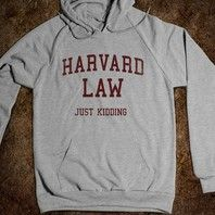 Harvard Law (Just Kidding Hoodie) - College Law Humor - Skreened T-shirts, Organic Shirts, Hoodies, Kids Tees, Baby One-Pieces and Tote Bags