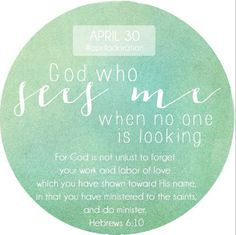 God who sees me when no one is looking. #BibleVerse #encouragement #God