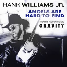 """Hank Williams Jr. Song """"Angels Are Hard To Find"""" Featured In George Clooney & Sandra Bullock Movie Gravity"""