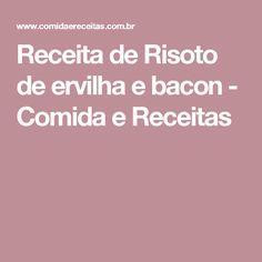 Receita de Risoto de ervilha e bacon - Comida e Receitas