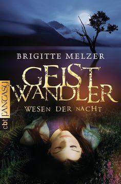 Wesen der Nacht - Geistwandler von Brigitte Melzer • 11. März 2013 • cbt http://www.randomhouse.de/Presse/Paperback/Wesen-der-Nacht-Geistwandler-Band-1/Brigitte-Melzer/pr407624.rhd
