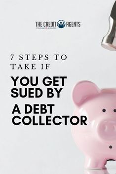 7 steps to take if sued by a debt collector Shake Your Money Maker, Account History, Collection Agency, Credit Bureaus, In Writing, Credit Score, The Collector, Debt, Personal Finance