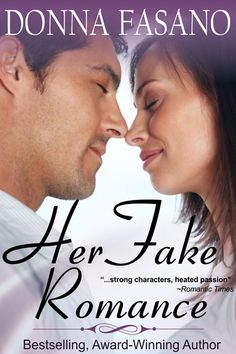 Awesome Romance Novels: Her Fake Romance by Donna Fasano for Kindle, Nook, Kobo, iBooks, paperback, and audio!