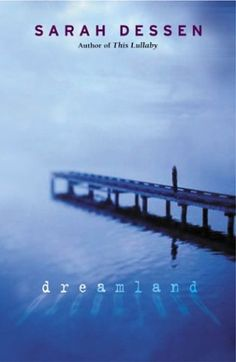 Dreamland by Sarah Dessen. A book every young girl must read. Discusses the secrets of teen relationships and the difficult subject of domestic violence.