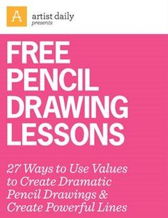 Free Pencil Drawing Lessons: 27 Ways to Use Values to Create Dramatic Pencil Drawings & Create Powerful Lines - Media - Artist Daily