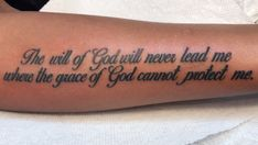 Bible Tattoos, Forearm Tattoo Quotes, Verse Tattoos, Forarm Tattoos, Cool Forearm Tattoos, Foot Tattoos, Thigh Script Tattoo, Shoulder Tattoo Quotes, Tattoo Quotes
