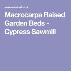 Macrocarpa Raised Garden Beds - Cypress Sawmill