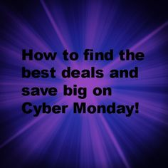 Tips on where the bigggest deals will be on Cyber Monday and where to find coupon codes and free shipping