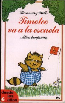 Timoteo Va a La Escuela (Spanish Edition): Rosemary Wells:  Altea Benjamin