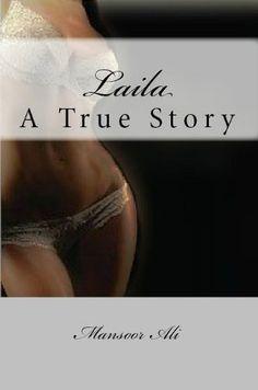 Laila A True Story by Mansoor Ali ( Mansoor bhai )  http://www.amazon.com/dp/B00C4ME10W/ref=cm_sw_r_pi_dp_4UUArb0G2BYZG