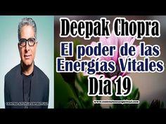EL PODER DE LAS ENERGIAS VITALES DEEPAK CHOPRA DIA 19. - YouTube