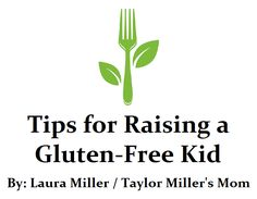 Tips For Raising A Gluten Free Kid (By Laura Miller / Taylor's Mom)
