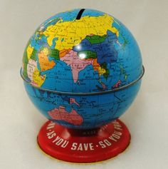 Tin globe bank - I had the pencil sharpener version of this :)