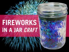 Make your own fireworks in a jar! #fireworks #craft #fourthofjuly