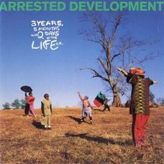 """Arrested Development, 3 Years, 5 Months and 2 Days in the Life of... **: This is often held up as a fine example of what rap can accomplish when a group puts its mind to it, but I think that is a bit short-sighted of people. First of all, this is unfortunately mired in the """"new jack"""" production style of the early 90s which seriously dates this. Second, I don't see what's so special about the music or the lyrics. It's not bad, but I don't think it's worth its accolades. 8/25/15"""