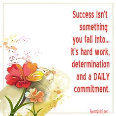 Success isn't something you fall into...it's hard work, determination and a DAILY commitment.... Kim Garst Boom Social
