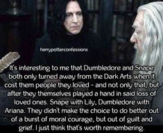 Its interesting to me that Dumbledore and Snape both only...