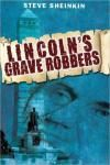 Lincoln's Grave Robbers Book Review