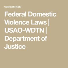 Federal Domestic Violence Laws | USAO-WDTN | Department of Justice