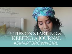 5 Tips on How to Start & Keep a Journal | #SmartBrownGirl​​​ | Jouelzy​​​ - YouTube