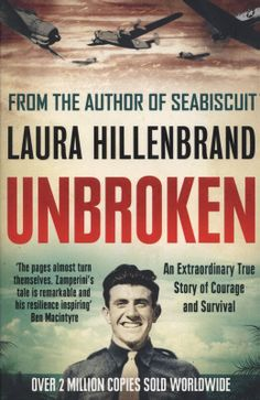 Unbroken by Laura Hillenbrand. On a May afternoon in 1943, an Army Air Forces bomber crashed into the Pacific Ocean and disappeared. Only one crew member survived: a young lieutenant named Louis Zamperini. So began one of the most extraordinary odysseys of the Second World War, as Zamperini is driven to the limits of endurance.