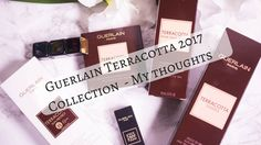 Guerlain Terracotta 2017 Collection - My thoughts