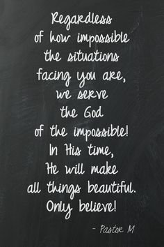 """""""He has made everything beautiful in its time..."""" ~ Ecclesiastes 3:11"""