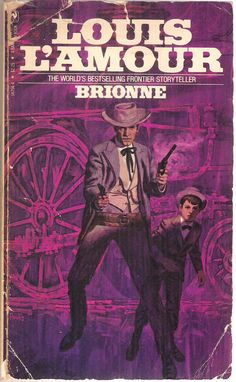 Brionne, Louis L'Amour, definitely one of my favorites! Great Books, My Books, Cowboy Art, Book Cover Art, Book Authors, Book Collection, Book Design, Book Lovers, Storytelling