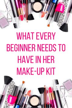 New to the make-up world? Here's what should go in your first kit.