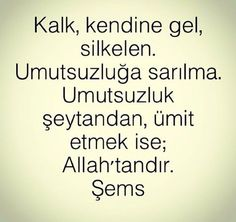 ✿ ❤ Sems-i Tabrizi . Rumi Love Quotes, Wise Quotes, Photo Grid, Good Sentences, Sufi, Meaningful Quotes, True Words, Word Of God, Islamic Quotes