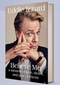 Believe Me - Eddie Izzard's new book is out on June 13th! Hardcover will be $28 and the e-book will be $14.99.