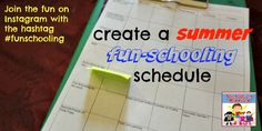 Are you looking for a way to keep the learning going this summer, but are tired of bookwork? Try the summer fun-schooling schedule