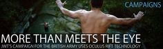 """Read more: https://www.luerzersarchive.com/en/features/campaigns/jwts-campaign-for-the-british-army-uses-oculus-rift-technology-761.html JWT's campaign for the British Army uses Oculus Rift technology JWT London has created a campaign for the British Army featuring Oculus Rift technology.  We are increasingly seeing the creative possibilities of Oculus Rift, with campaigns such as Game of Thrones' """"Ascend the Wall"""" or Wrigley's """"Experience 5Gum making use of the virtual reality trend. The…"""