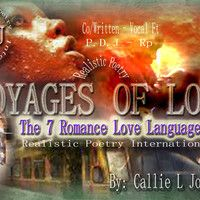 Voyages Of Love The 7 LOVE Languages -  By Author Callie Johnson Co/Written By Poet Delano Johnson by INTERNATIONAL POET- P.D.J on SoundCloud