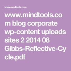 www.mindtools.com blog corporate wp-content uploads sites 2 2014 08 Gibbs-Reflective-Cycle.pdf
