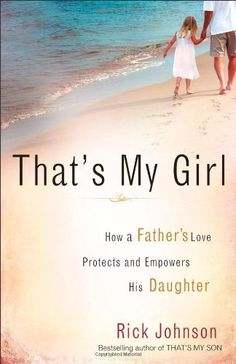 That's My Girl: How a Father's Love Protects and Empowers His Daughter, http://www.amazon.com/dp/0800733835/ref=cm_sw_r_pi_awdm_21V8sb1E7XCSS