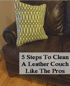 5 Steps to clean a leather couch like the professionals do